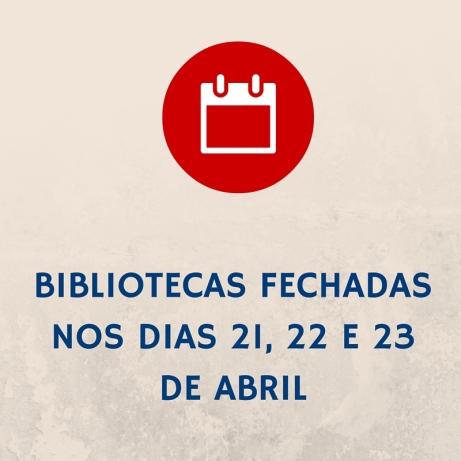 Bibliotecas fechadas nos dias 21, 22 e 23 de abril.jpg