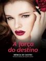1 A Força do Destino - Monica de Castro
