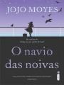 21 O Navio das Noivas - Jojo Moyes