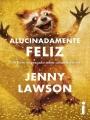 3 Alucinadamente feliz Um livro engraçado sobre coisas horríveis - Jenny Lawson