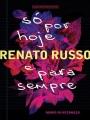 30 Só por hoje e para sempre -  Renato Russo