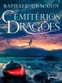 4 EDIT Cemitérios de Dragões - Legado Ranger I - Raphael Draccon