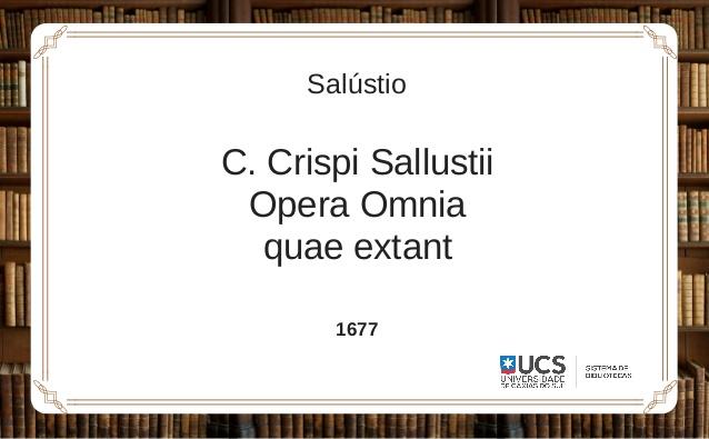 sistema-de-bibliotecas-ucs-seo-de-obras-raras-c-crispi-sallustii-opera-omnia-quae-extant-salstio-1-638.jpg